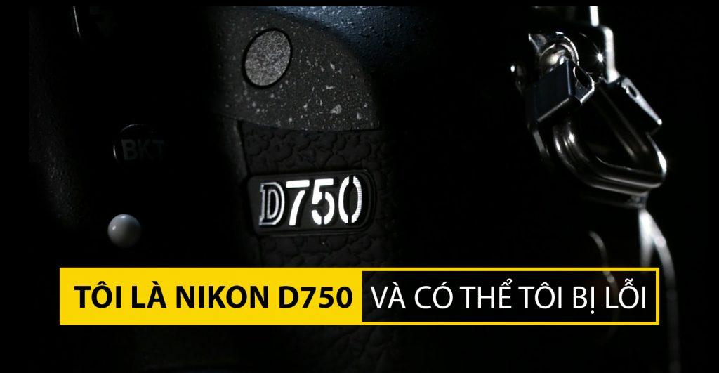 Nikon D750 lại gặp lỗi màn trập! | 50mm Vietnam