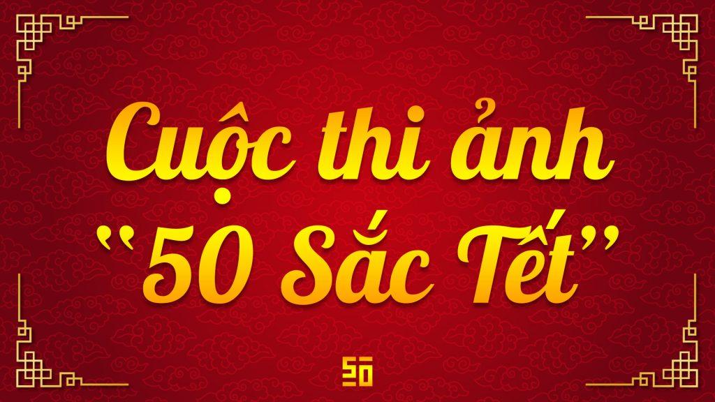 Cuộc thi ảnh: 50 Sắc Tết!   50mm Vietnam Official Site