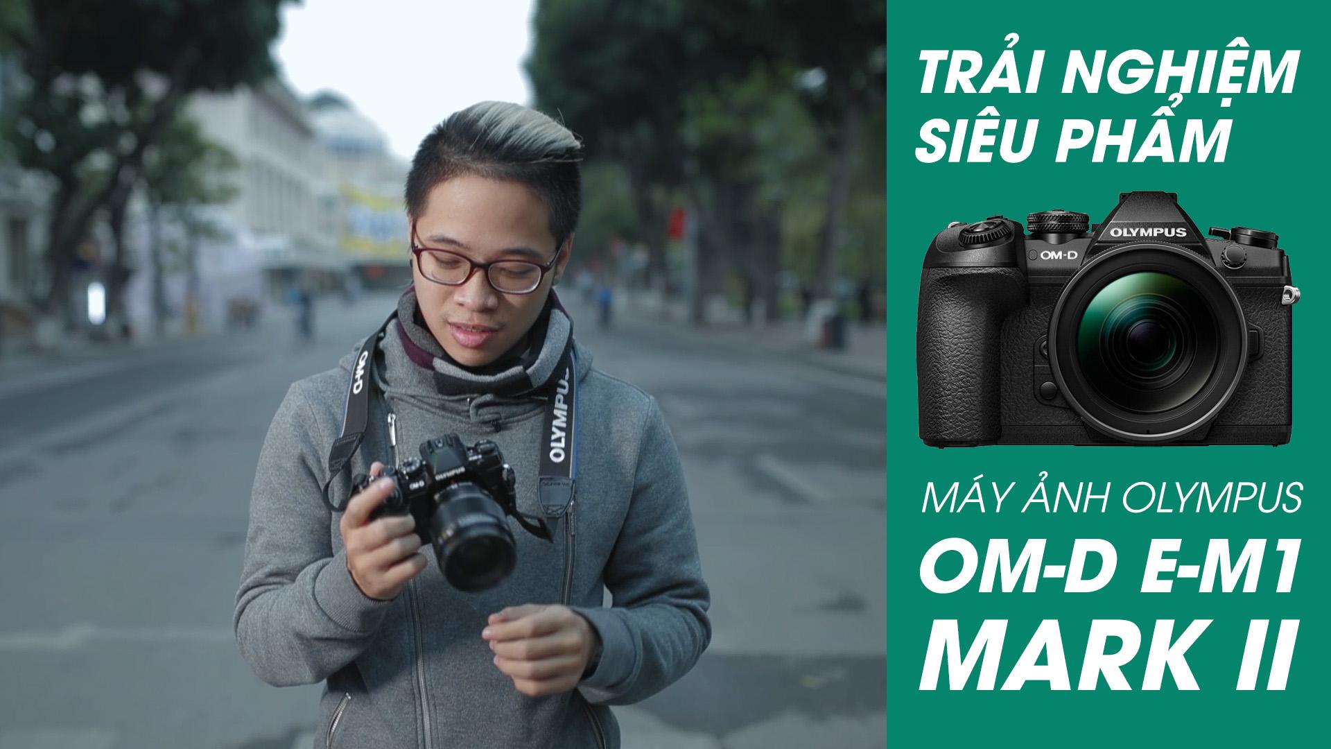 [Video] Review siêu phẩm Olympus OM-D E-M1 Mark II | 50mm Vietnam Official Site