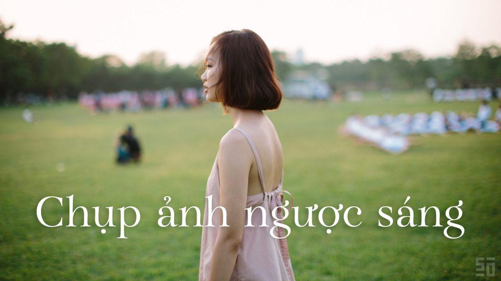 [Video] Chụp ảnh ngược sáng!   50mm Vietnam Official Site